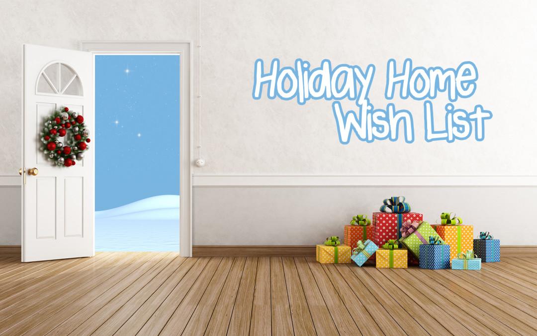 Holiday home wish list ryan dosen for Home wish list